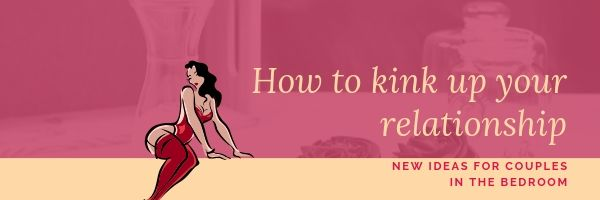 How to kink up your relationship header image